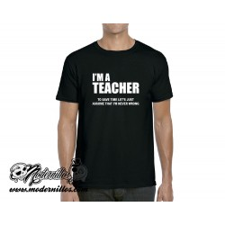 I'm a teacher camiseta